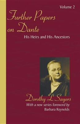 Further Papers on Dante Volume 2: His Heirs and His Ancestors  -     By: Dorothy L. Sayers