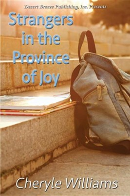 Strangers in the Province of Joy  -     By: Cheryle Williams