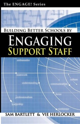 Building Better Schools by Engaging Support Staff  -     By: Sam Bartlett, Vie Herlocker