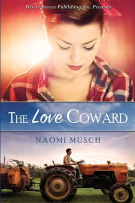 The Love Coward  -     By: Naomi Musch