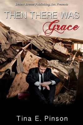 Then There Was Grace  -     By: Tina Pinson