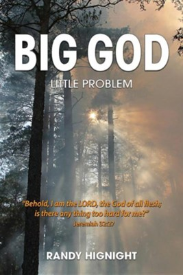 Big God, Little Problem  -     Edited By: Nancy E. Williams     By: Randy Hignight     Illustrated By: Brittany Darr