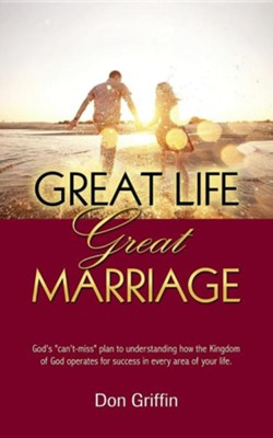 Great Life, Great Marriage  -     Edited By: Nancy E. Williams     By: Donald Griffin
