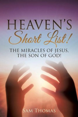 Heaven's Short List!  -     By: Sam Thomas