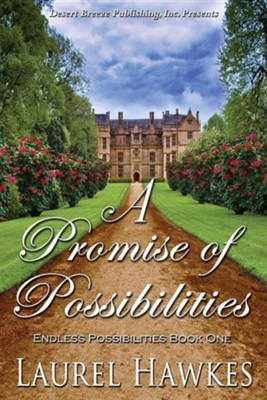 A Promise of Possibilities  -     By: Laurel Hawkes
