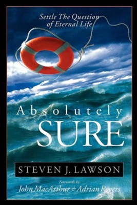 Absolutely Sure  -     By: Steven J. Lawson