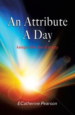 An Attribute a Day  -     By: ECatherine Pearson