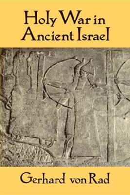 Holy War in Ancient Israel   -     By: Gerhard von Rad