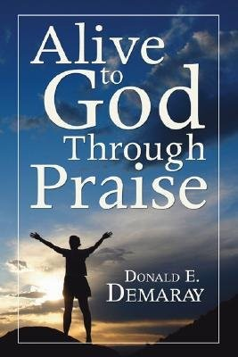 Alive to God Through Praise  -     Edited By: Donald E. Demaray