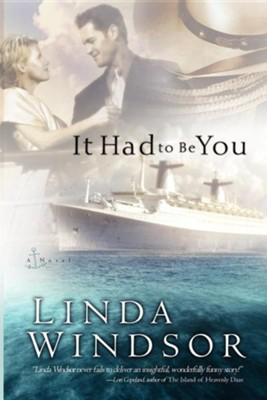 It Had to Be You  -     By: Linda Windsor