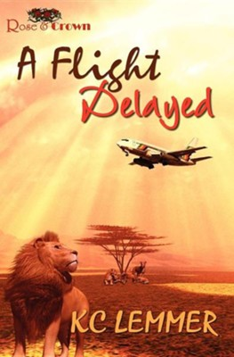 A Flight Delayed  -     By: Kc Lemmer