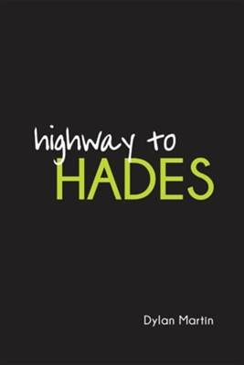 Highway to Hades  -     By: Dylan Martin