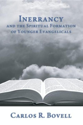 Inerrancy and the Spiritual Formation of Younger Evangelicals  -     By: Carlos R. Bovell