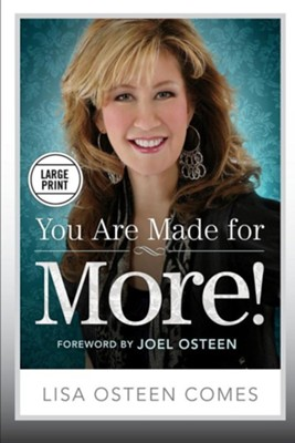 You Are Made for More!: How to Become All You Were Created to Be  -     By: Lisa Osteen Comes