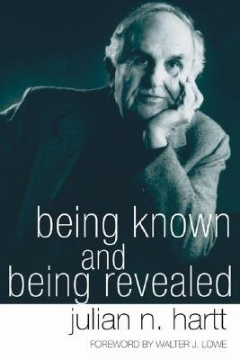 Being Known and Being Revealed  -     By: Julian Hartt