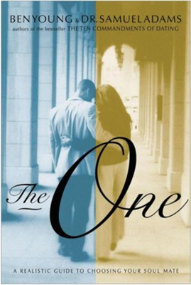 The One: A Realistic Guide to Choosing Your Soul Mate  -     By: Samuel Adams, Ben Young