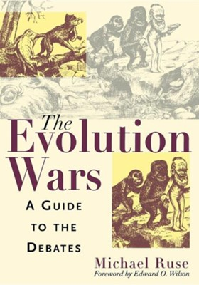 The Evolution Wars: A Guide to the Debates  -     By: Michael Ruse