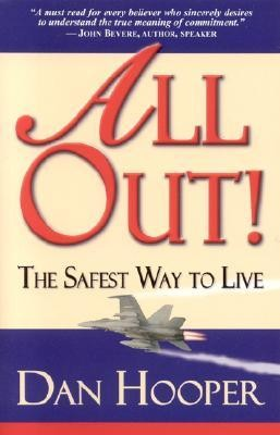 All Out!: The Safest Way to Live!   -     By: Dan Hooper