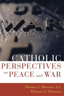 Catholic Perspectives on Peace and War  -     By: Thomas J. Massaro S.J., Thomas A. Shannon