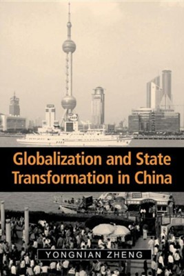 Globalization State Trans in China  -     By: Yongnian Zheng