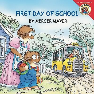 First Day of School  -     By: Mercer Mayer     Illustrated By: Mercer Mayer