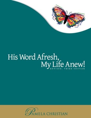 His Word Afresh, My Life Anew: A-F-R-E-S-H Approach to Bible Study  -     By: Pamela Christian