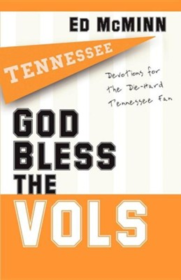 God Bless the Vols: Devotionals for the Die-Hard Tennessee Fan  -     By: Ed McMinn