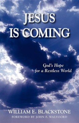 Jesus Is Coming: God's Hope for a Restless World  -     By: William Blackstone