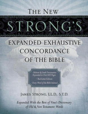The New Strong's Exhaustive Concordance of the Bible   -     By: James Strong