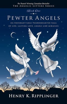 Pewter Angels  -     By: Henry K. Ripplinger