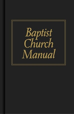 Baptist Church Manual   -     By: James M. Pendleton
