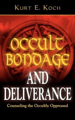 Occult Bondage & Deliverance   -     By: Kurt Koch