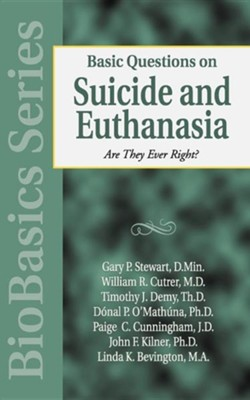 Basic Questions on Suicide & Euthanasia                                      -     By: Gary Stewart