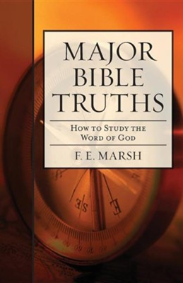 Major Bible Truths  -     By: F.E. Marsh