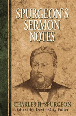 Spurgeon's Sermon Notes  -     By: David Fuller