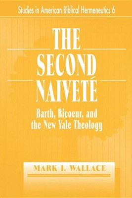 The Second Naivete  -     By: Mark I. Wallace