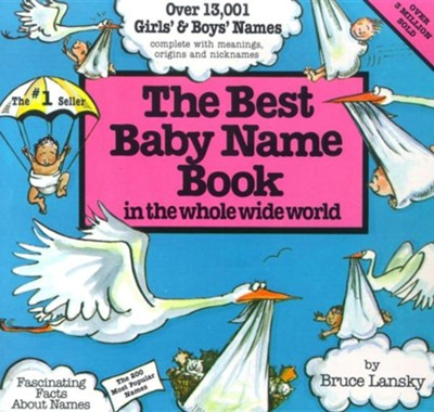 The Best Baby Name Book: In the Whole Wide World, Revised Edition  -     By: Bruce Lansky
