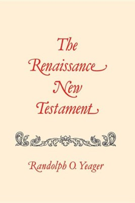The Renaissance New Testament: Matthew 1-8  -     By: Randolph O. Yeager