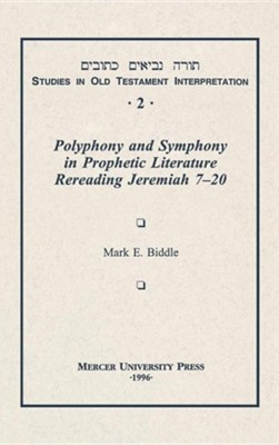 Polyphony and Ensemble in Prophetic Literature: Rereading Jeremiah 7-20  -     By: Mark Biddle