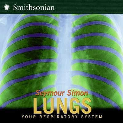 Lungs: Your Respiratory System  -     By: Seymour Simon