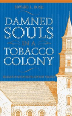 Damned Souls in a Tobacco Colony  -     By: Edward L. Bond