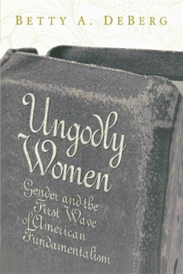 Ungodly Women  -     By: Betty A. DeBerg