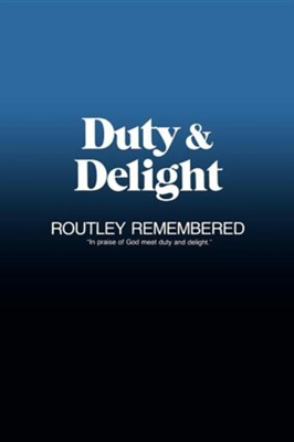 Duty & Delight: Routley Remembered  -     By: Robin A. Leaver, James H. Litton