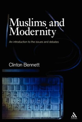 Muslims and Modernity  -     By: Clinton Bennett