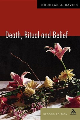 Death, Ritual And Belief: The Rhetoric Of Funeral Rites  -     By: Douglas Davies