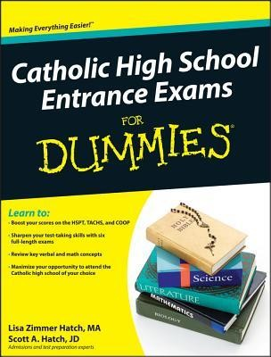 Catholic High School Entrance Exams for Dummies  -     By: Lisa Zimmer Hatch, Scott Hatch