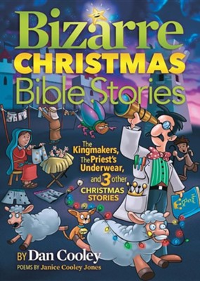 Bizarre Christmas Bible Stories  -     By: Dan Cooley