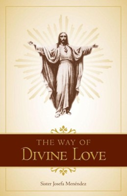 The Way of Divine Love  -     By: Sister Josefa Menendez