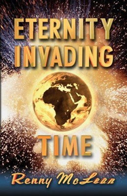 Eternity Invading Time  -     By: Renny McLean