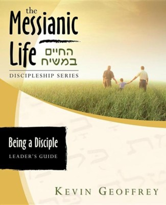 Being a Disciple of Messiah, Leader's Guide  -     By: Kevin Geoffrey
